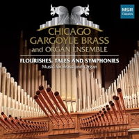 Flourishes, Tales and Symphonies - Chicago Gargoyle Brass and Organ Ensemble. © 2015 Gargoyle Brass (MS 1598)