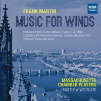 Frank Martin: Music for Winds. © 2017 Matthew Westgate (MS 1602)