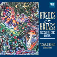 Bushes & Briars - Folk Songs for Choirs, Books 1 and 2. © 2015 St Charles Singers (MS 1606)