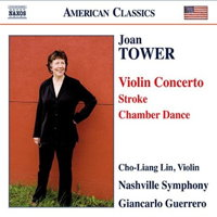 Joan Tower: Violin Concerto; Stroke; Chamber Dance. © 2015 Naxos Rights US Inc (8.559775)