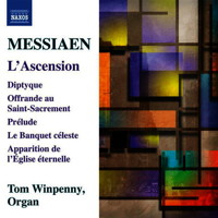 Messiaen: L'Ascension - Tom Winpenny. © 2016 Naxos Rights US Inc (8.573471)