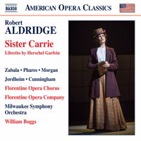 Robert Aldridge: Sister Carrie. © 2017 Naxos Rights US Inc (8.669039-40)