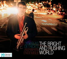 The Bright and Rushing World - Douglas Detrick's Anywhen Ensemble. © 2014 Navona Records LLC (NV5955)
