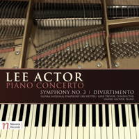 Lee Actor: Piano Concerto; Symphony No 3; Divertimento. © 2015 Navona Records LLC (NV5986)
