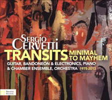 Sergio Cervetti: Transits - Minimal to Mayhem. © 2015 Navona Records LLC (NV6001)