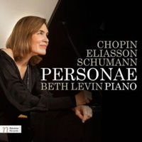 Personae - Beth Levin, piano - Chopin, Eliasson, Schumann. © 2016 Navona Records LLC (NV6016)