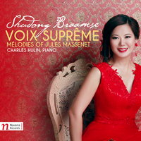 Voix Suprême - Mélodies of Jules Massenet - Shudong Braamse. © 2016 Navona Records LLC (NV6017)