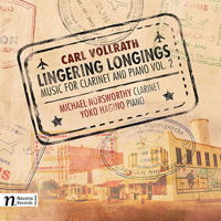 Carl Vollrath: Lingering Longings - Music for clarinet and piano vol 2. © 2016 Navona Records LLC (NV6018)