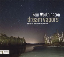Rain Worthington: dream vapors - selected works for orchestra. © 2016 Navona Records LLC (NV6025)