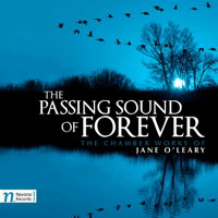 The Passing Sound of Forever - The Chamber Works of Jane O'Leary. © 2017 Navona Records LLC (NV6068)