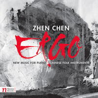 Zhen Chen: Ergo - new music for piano and Chinese folk instruments. © 2017 Navona Records LLC (NV6089)