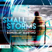 Small Storms - a collection of short pieces by Bohuslav Martinu. © 2017 Navona Records LLC (NV6092)