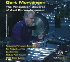 Gert Mortensen - The Percussion Universe of Axel Borup-Jørgensen. © 2014 OUR Recordings (6.220608)