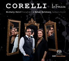Corelli: La Follia - Michala Petri and Mahan Esfahani. © 2014 OUR Recordings (6.220610)
