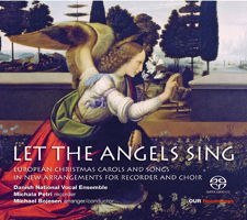 Let the Angels Sing - European Christmas Carols and Songs. © 2015 OUR Recordings (6.220615)
