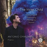 Antonio Oyarzabal - The Inner Child - Schumann, Debussy, Mompou, Ravel. © 2017 Orpheus Music (OR 7351-0685)