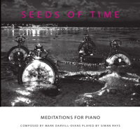 Seeds of Time - Meditations for Piano. © 2017 primafacie (PFCD056)