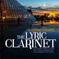F Gerard Errante - The Lyric Clarinet - Treasured works from the vocal repertoire for clarinet and piano. © 2014 Ravello Records LLC (RR7886)