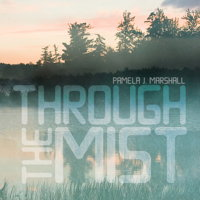 Pamela J Marshall: Through the Mist. © 2015 Ravello Records LLC (RR7901)