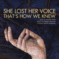 She Lost Her Voice That's How We Knew. © 2015 Ravello Records LLC (RR7915)