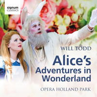 Will Todd: Alice's Adventures in Wonderland. © 2015 Signum Records (SIGCD420)