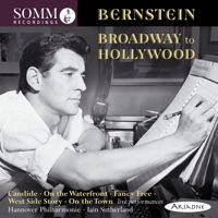 Bernstein - Broadway to Hollywood. © 2018 SOMM Recordings (ARIADNE 5002)