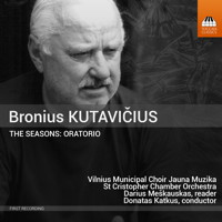 Bronius Kutavicius: The Seasons: Oratorio. © 2012 Lithuanian National Radio, 2015 Toccata Classics (TOCC 0200)