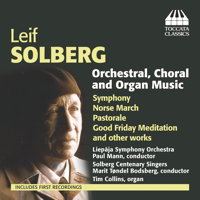 Leif Solberg: Orchestral, Choral and Organ Music. © 2014 Toccata Classics (TOCC 0260)