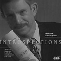Introspections - James Adler, composer, pianist. © 2014 Albany Records (TROY1529)