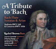 A Tribute to Bach - Rachel Brown, flute. © 2015 Rachel Brown (UPCD003)